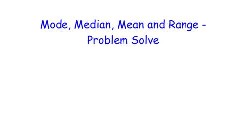 Mode, Median, Mean and Range - Problem Solve - MATHS RETRIEVAL
