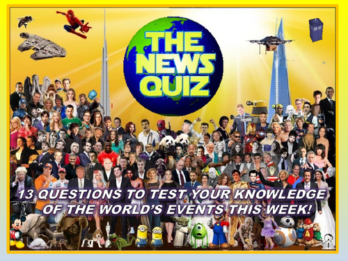 The News Quiz 3rd - 10th June 2019 Form Tutor Time Current Affairs Topical Settler Starter