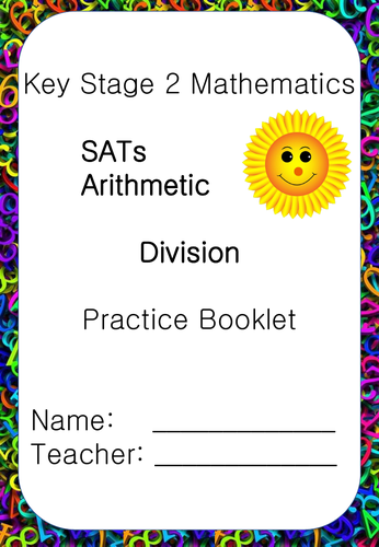 SATs Arithmetic Practice Booklet - KEY STAGE 2 MATHS