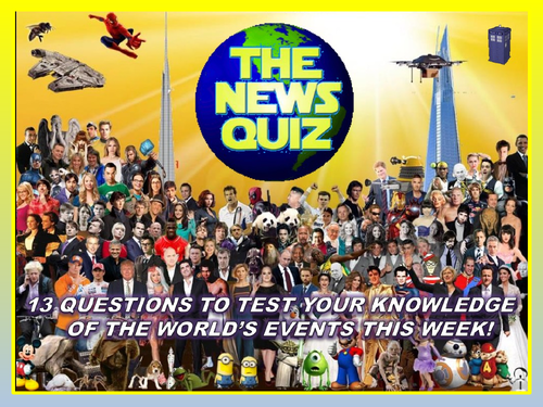 The News Quiz 10th -17th June 2019 Form Tutor Time Current Affairs Topical Settler Starter