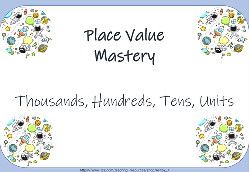 PLACE VALUE MASTERY - thousands, hundreds, tens, units