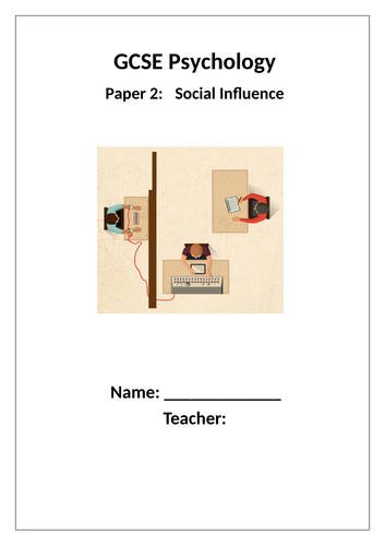 GCSE Psychology AQA New Spec 2017 Paper 2 - SOCIAL INFLUENCE - Student Work Booklet