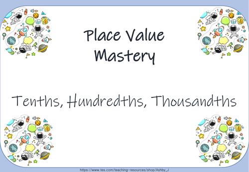 PLACE VALUE MASTERY -  tenths, hundredths, thousandths