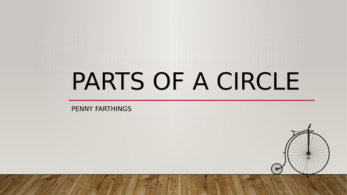 Parts of circle - whole lesson Penny farthing