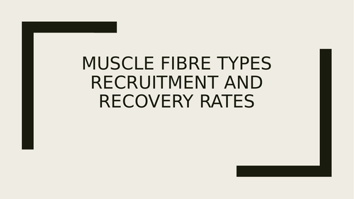 OCR H555 Presentations for Muscle Fibres and recruitment