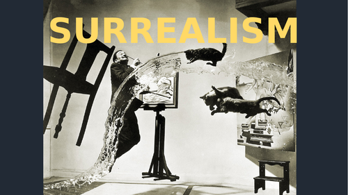 The Surrealist Movement - Introduction to Surrealism with practical tasks and theory lesson