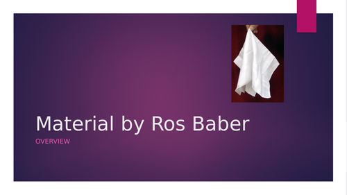 Poetry- 'Material', Ros Baber, PowerPoint overview