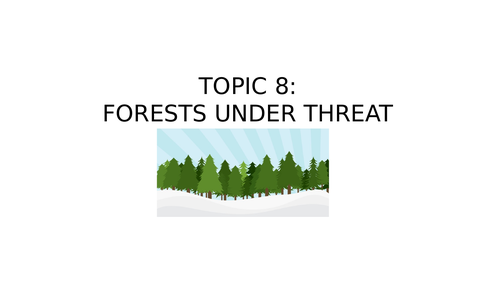 Topic 8 - Forest under threat