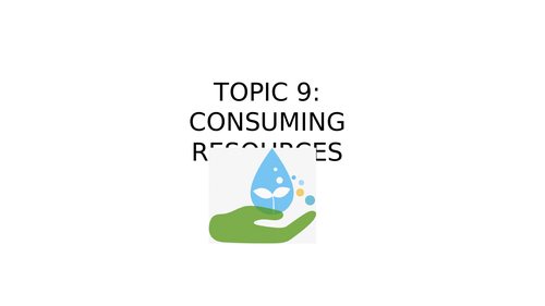 Topic 9 - Consuming Resources