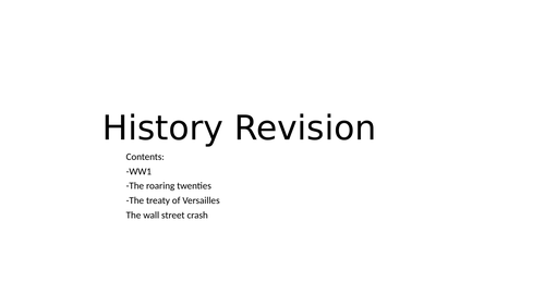 History Revsion: inc. WW1, the Roaring Twenties, the Treaty of Versailles and the Wall Street Crash