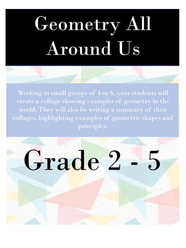 Geometry All Around Us - Suitable Grades  2-5 - Project Based