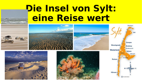 THE ISLAND OF SYLT GERMAN CULTURAL PROJECT FOR END OF TERM! ENVIRONMENT THEME KS3 GERMAN