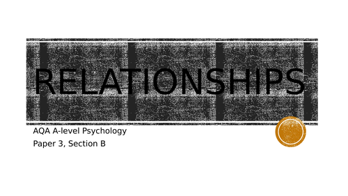 AQA Psychology - Relationships topic revision