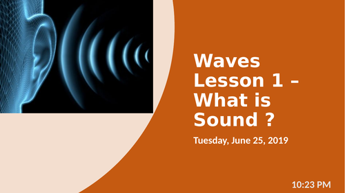 Key Stage 3 - Year 7 - Topic 'Waves' - Lesson 1 of 10 - What is sound