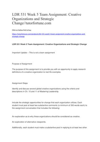 LDR 531 Week 5 Team Assignment: Creative Organizations and Strategic Change//tutorfortune.com