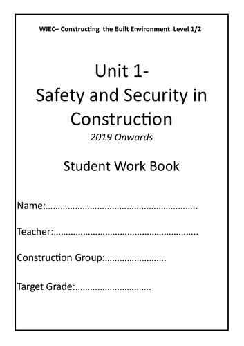 Safety & Security in Construction UNIT 1 WJEC Student Work Booklet