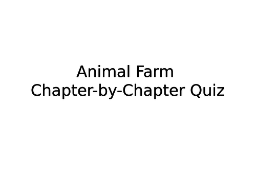 Animal Farm - Chapter-by-Chapter Quiz