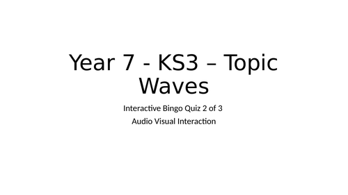 Audio Visual Bingo Game for year 7 KS3 topic - Waves - 2 of 3