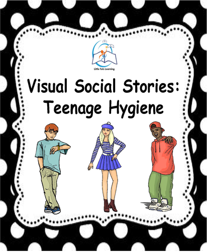 Visual Social Stories for Teenagers with Autism: Teenage Hygiene