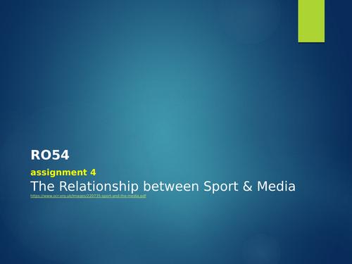 RO54 - assignment 4 -relationship between Sport & Media