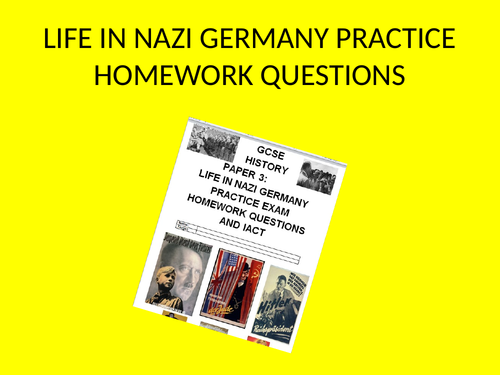 GCSE History Life in Nazi Germany Practice Exam Questions Homework Booklet