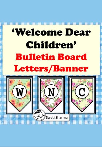Welcome Dear Children. Bulletin Board Letters, Banner