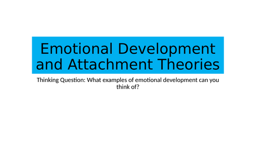 BTEC National Level 3 Health and Social Care Emotional Development- Attachment Theories Lesson
