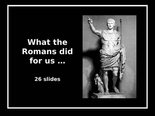 The Romans - What they did for us (their legacy)