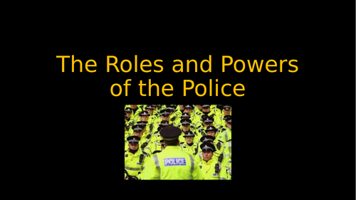 The Roles and Powers of the Police