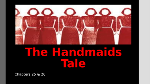 Handmaids Tale - Chapter 25 & 26