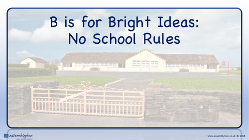 B is for Bright Ideas - Whole School Assembly
