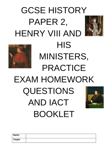 GCSE History Henry VIII and His Ministers Practice Exam Questions and IACT