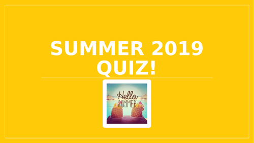 Summer Quiz 2019 (End of Term!)