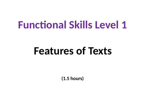 Functional Skills English - Level 1 - New Reforms - Features of Text
