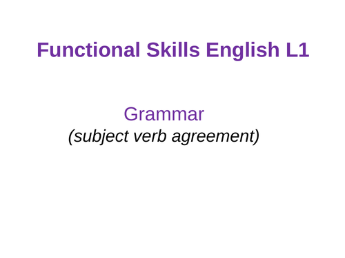 NEW ENGLISH FUNCTIONAL SKILLS REFORMS- Level 1 - Grammar (subject verb agreement)