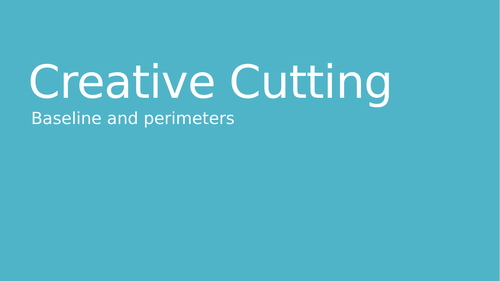 Creative cutting - baselines and perimeters