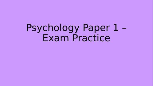 AQA A-Level Psychology Paper 1 and Paper 2 Exam Practice