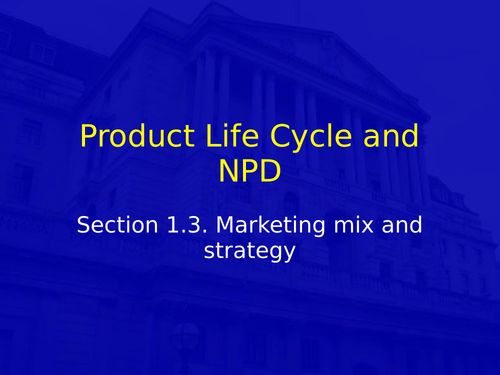 Product Life Cycle and NPD Powerpoint (NEW SPEC)