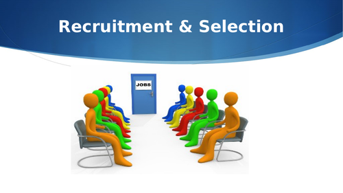 Recruitment & Selection Powerpoint (NEW SPEC)
