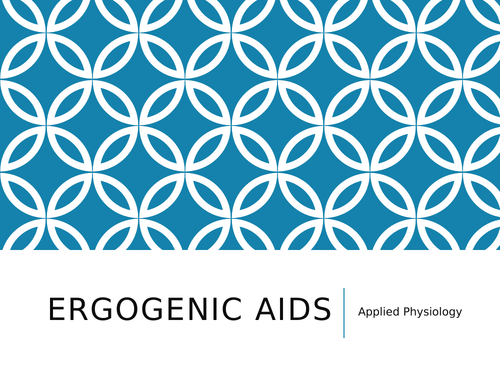 Applied Physiology - Ergogenic Aids