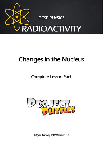 GCSE Physics Changes in the Nucleus Complete Lesson Pack