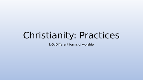Christanity- Different types of Worship