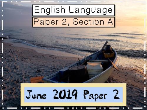 AQA GCSE English Language Paper 2, Section A Revision Lessons - June 2019 Paper 2