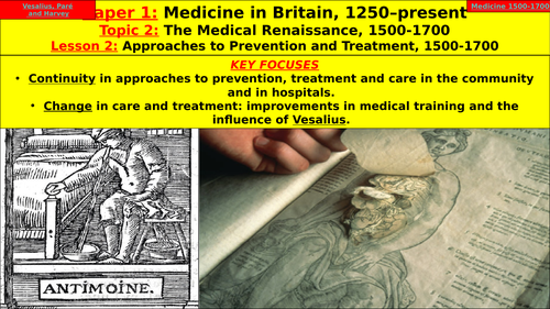 Edexcel GCSE Medicine in Britain, Topic 2 - Medical Renaissance, L2: Approaches Prevention Treatment