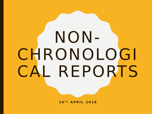 Non-Chronological Reports PowerPoint