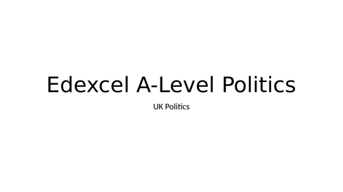 Edexcel A-Level Politics: UK Politics
