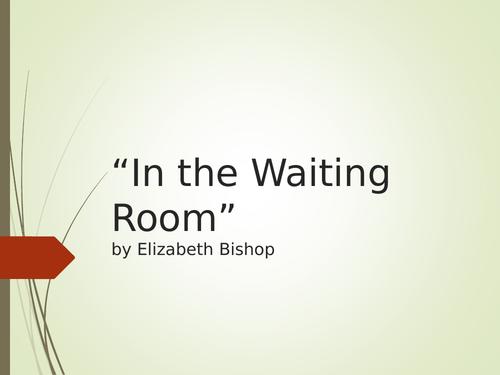 In the Waiting Room Elizabeth Bishop