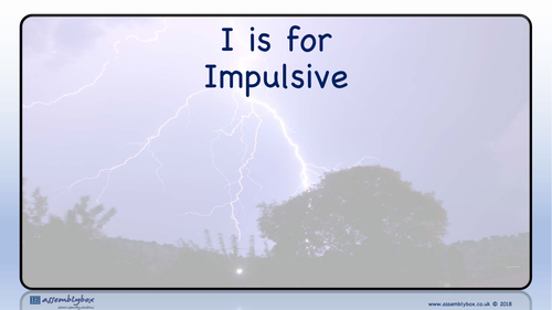 I is for Impulsive