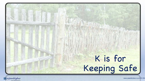 K is for Keeping Safe