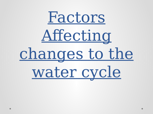 Factors affecting the water cycle ppt